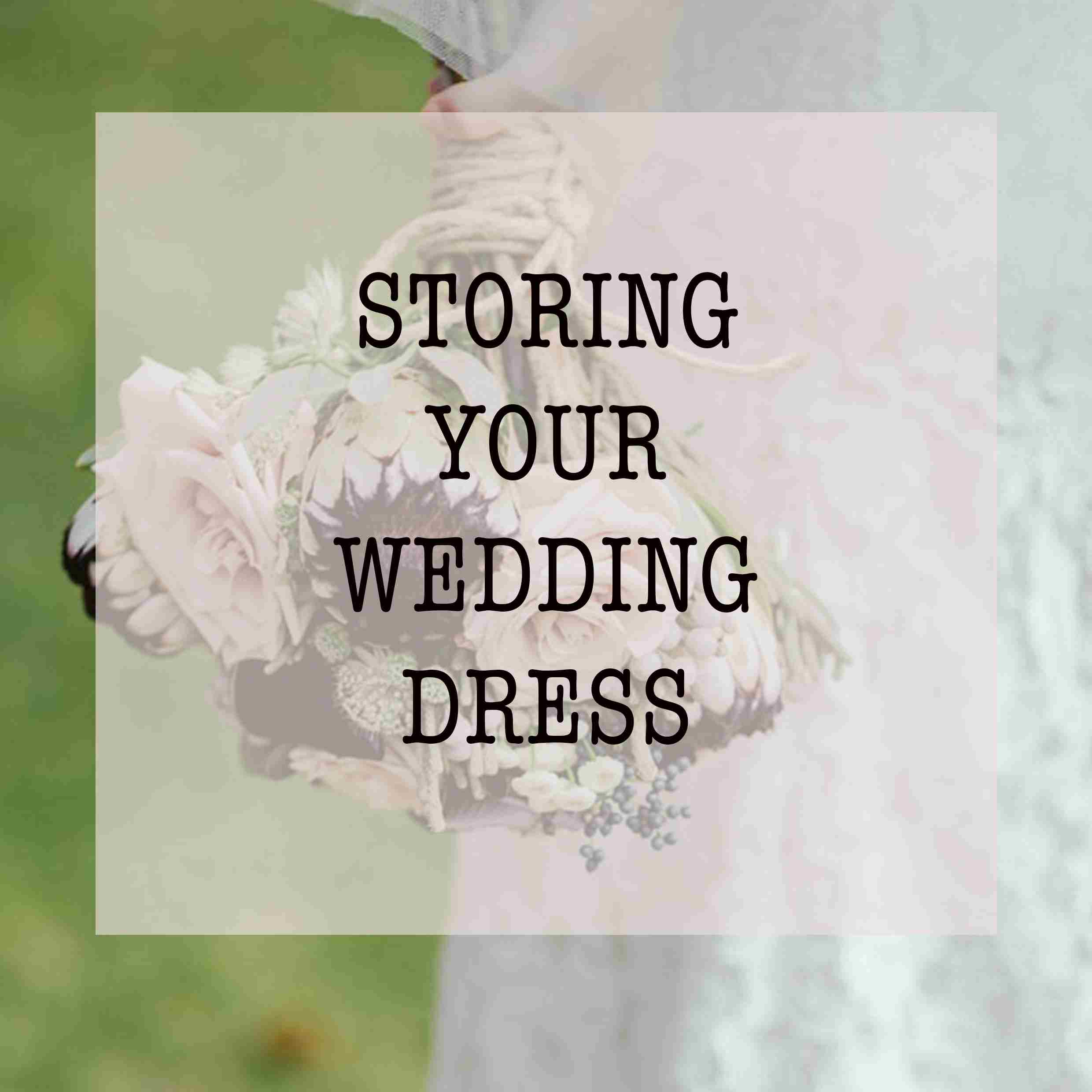 how to store your wedding dress wedding dress shopping sussex