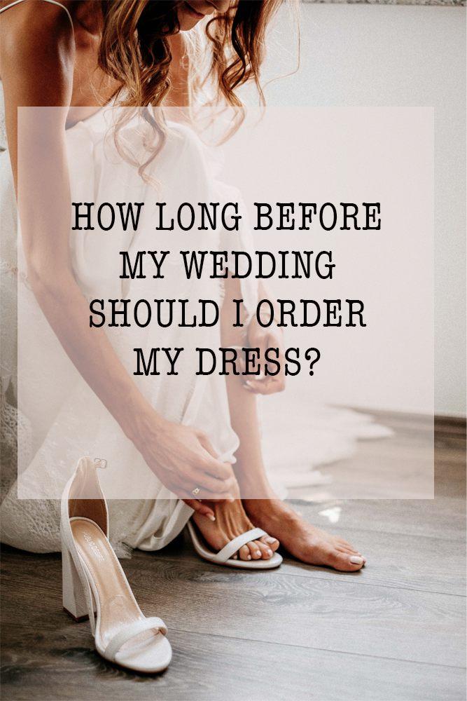 how long before my wedding should i order my mathilda rose wedding dress sussex